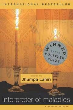 Interpreter of maladies : stories by Lahiri, Jhumpa.