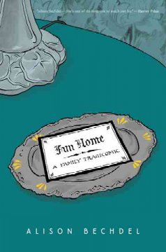 Fun home : a family tragicomic by Bechdel, Alison