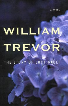 The story of Lucy Gault / William Trevor