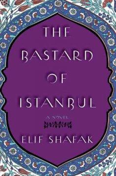 The Bastard of Istanbul / Elif Shafak