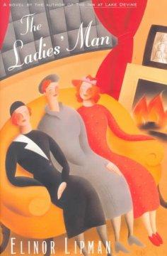 The ladies' man : a novel / Elinor Lipman