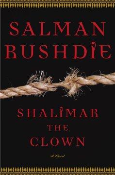 Shalimar the Clown : a novel / Salman Rushdie