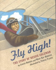 Fly high! : the story of Bessie Coleman by Borden, Louise.