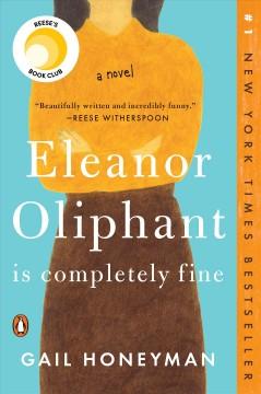 Eleanor Oliphant is completely fine by Honeyman, Gail