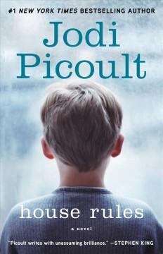 House rules : a novel by Picoult, Jodi