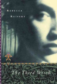 The third witch : a novel / Rebecca Reisert