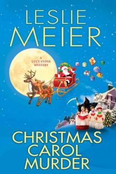 Christmas carol murder : a Lucy Stone mystery / Leslie Meyer