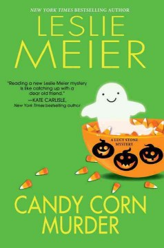 Candy corn murder : a Lucy Stone mystery by Meier, Leslie