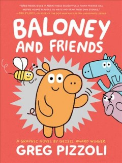 Baloney and friends by Pizzoli, Greg