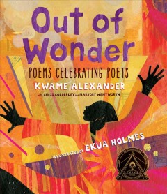 Out of wonder : poems celebrating poets by Alexander, Kwame