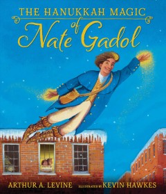 The Hanukkah magic of Nate Gadol by Levine, Arthur A.