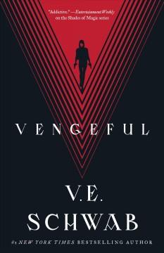 Vengeful : a Villains novel by Schwab, V. E.