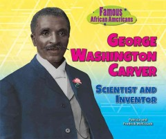 George Washington Carver : scientist and inventor by McKissack, Pat