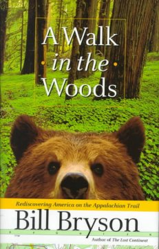 A walk in the woods : rediscovering America on the Appalachian Trail / Bill Bryson