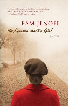 The kommandant's girl / Pam Jenoff