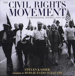 The civil rights movement : a photographic history, 1954-68 by Kasher, Steven.