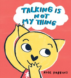 Talking is not my thing by Robbins, Rose