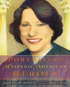 Portraits of Hispanic American heroes by Herrera, Juan Felipe.