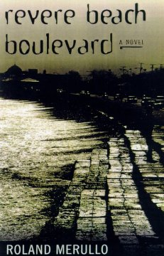 Revere Beach Boulevard / Roland Merullo
