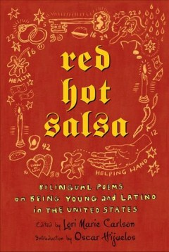 Red hot salsa : bilingual poems on being young and Latino in the United States by