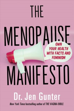 The Menopause Manifesto : Own Your Health With Facts and Feminism by Gunter, Jen
