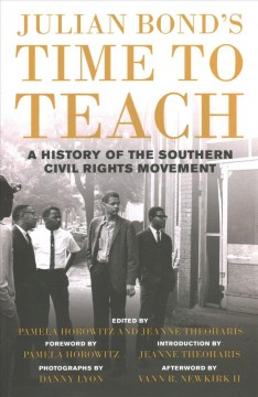 Julian Bond's time to teach : a history of the southern civil rights movement by Bond, Julian