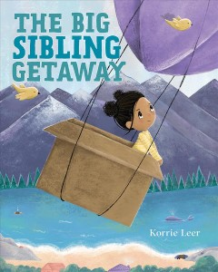 The big sibling getaway by Leer, Korrie