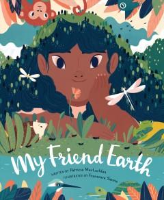 My friend Earth by MacLachlan, Patricia