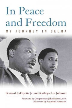In peace and freedom : my journey in Selma by LaFayette, Bernard.