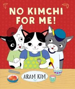 No kimchi for me by Kim, Aram