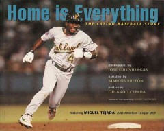 Home is everything : the Latino baseball story by Bretón, Marcos.