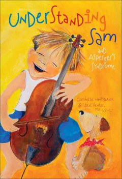Understanding Sam and Asperger syndrome by Van Niekerk, Clarabelle.