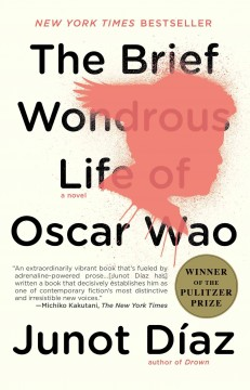 The brief wondrous life of Oscar Wao by Díaz, Junot