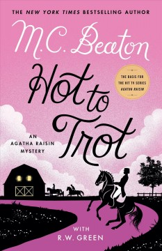 Hot to trot : an Agatha Raisin mystery by Beaton, M. C.