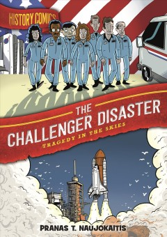 The Challenger disaster : tragedy in the skies by Naujokaitis, Pranas T.