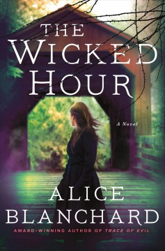 The wicked hour : a novel by Blanchard, Alice