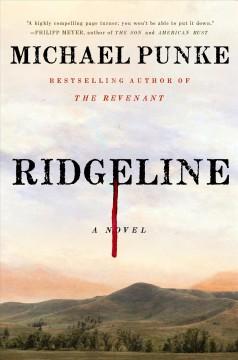 Ridgeline : a novel by Punke, Michael