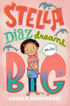 Stella Díaz dreams big by Dominguez, Angela