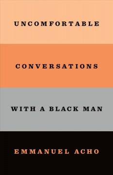 Uncomfortable conversations with a black man by Acho, Emmanuel