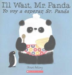 I'll wait, Mr. Panda = Yo voy a esperar, Sr. Panda by Antony, Steve
