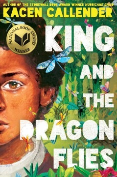 King and the dragonflies by Callender, Kacen