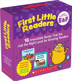 First little readers. 16 irresistible books that are just the right level for growing readers  Guided reading levels E & F : by Charlesworth, Liza