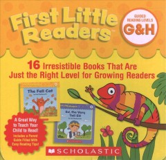 First little readers. 16 irresistible books that are just the right level for growing readers  Guided reading levels G & H : by Charlesworth, Liza
