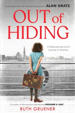 Out of hiding : a Holocaust survivor