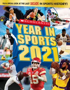 Scholastic year in sports 2021 by Buckley, James,  Jr.