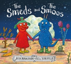 The Smeds and the Smoos by Donaldson, Julia