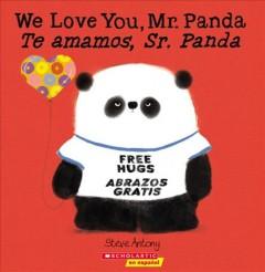 We love you , Mr. Panda = Te amamos, Sr. Panda by Antony, Steve