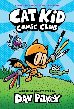 Cat kid comic club by Pilkey, Dav