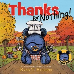 Thanks for nothing! : a Little Bruce book by Higgins, Ryan T.