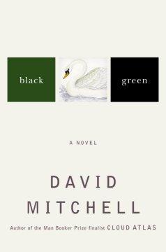 Black swan green : a novel / David Mitchell